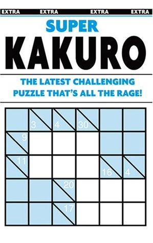 Super Kakuro Puzzle Book: the latest challenging puzzle thats all the rage!  by  Modern Publishing