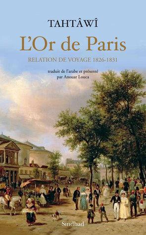LOr de Paris, Relation de voyage, 1826-1831 Rifaa Rafi al-Tahtawi