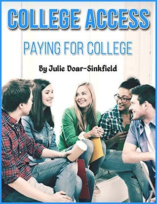 College Access: Paying For It  by  Julie Doar-Sinkfield