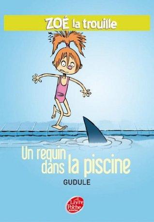 Zoé la trouille 2 - Un requin dans la piscine (Contemporain t. 1298)  by  Gudule