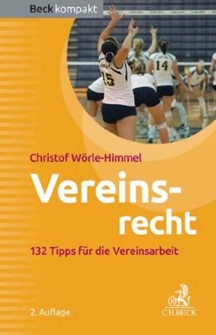 Vereinsrecht: 132 Tipps für die Vereinsarbeit  by  Christof Wörle-Himmel