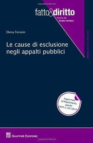 Le cause di esclusione negli appalti pubblici Elena Feresin