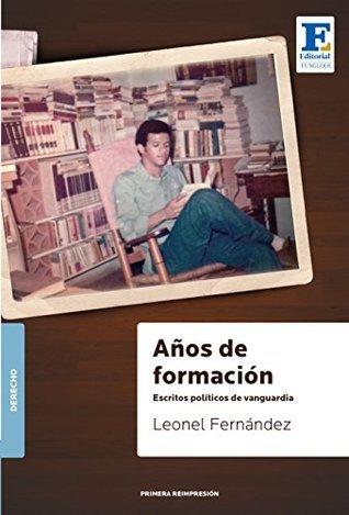Años de Formación: Escritos políticos de vanguardia  by  Leonel Fernández