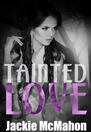 Tainted Love  by  Jackie Mcmahon