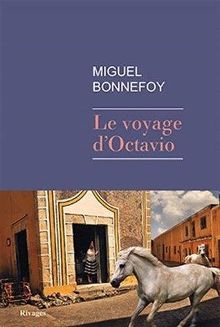 Le Voyage dOctavio  by  Miguel Bonnefoy