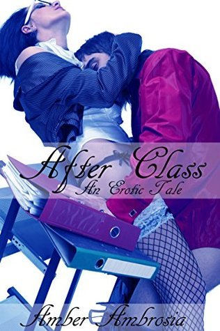 After Class: An Erotic Tale Amber Ambrosia