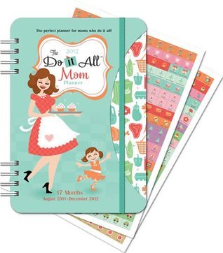 The 2012 Do It All Mom Planner Diary #12007  by  Orange Circle Studio