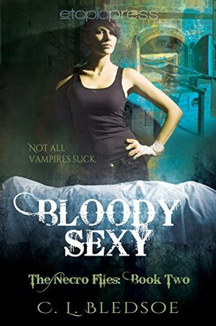 Bloody Sexy (The Necro Files #2)  by  C.L. Bledsoe