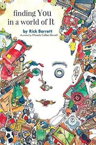 finding You in a world of It  by  Rick Barrett