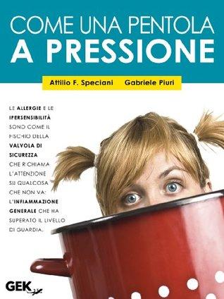 Come una pentola a pressione Attilio Francesco Speciani
