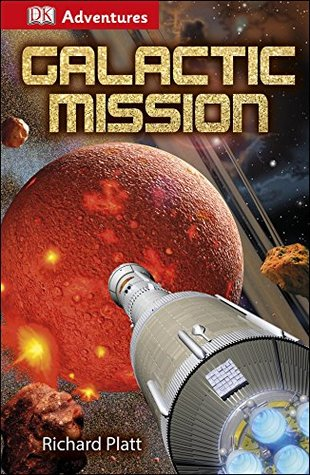 DK Adventures: Galactic Mission  by  Richard Platt