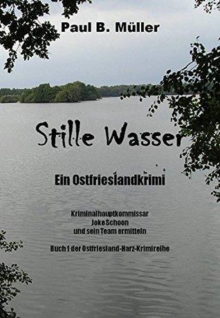 Stille Wasser: Ein Ostfriesland-Krimi  by  Paul B. Müller