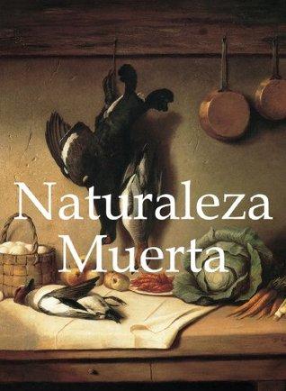 Naturaleza Muerta (Libros De Arte / Books of Art)  by  Victoria Charles