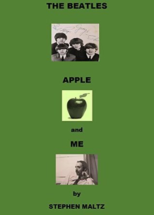 The Beatles Apple and Me  by  Stephen Maltz