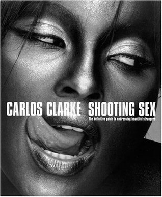 Shooting Sex Bob Carlos Clarke