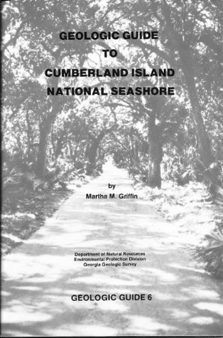 GEOLOGIC GUIDE TO CUMBERLAND ISLAND NATIONAL SEASHORE  by  Martha Griffin