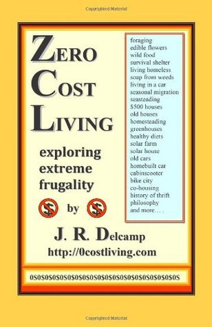 Zero Cost Living: Exploring Extreme Frugality James R. Delcamp