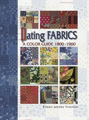 eBook Dating Fabrics a Color Guide 2 1950-2000  by  Eileen Trestain