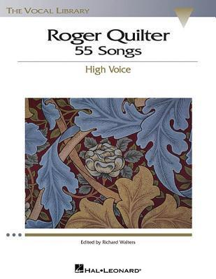 Roger Quilter: 55 Songs: High Voice the Vocal Library  by  Roger Quilter