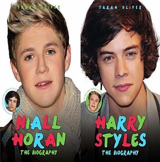 Harry Styles & Niall Horan: The Biography - Choose Your Favourite Member of One Direction Sarah Oliver