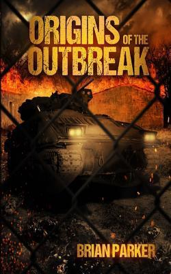 Origins of the Outbreak Brian   Parker