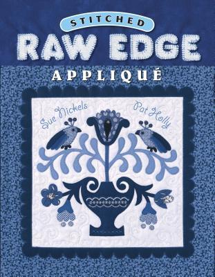 Stitched Raw Edge Applique Sue Nickels
