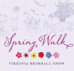 Spring Walk  by  Virginia Brimhall Snow