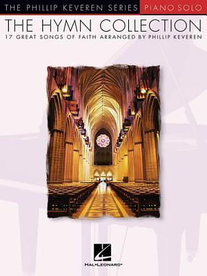 The Hymn Collection: 17 Great Songs of Faith Piano Solo  by  Phillip Keveren