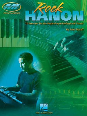 Rock Hanon: 70 Exercises for the Beginning to Professional Pianist  by  Peter Deneff