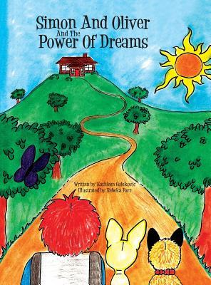 Simon and Oliver and the Power of Dreams Kathleen Galekovic