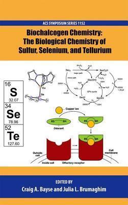 Biochalcogen Chemistry: The Biological Chemistry of Sulfur, Selenium, and Tellurium  by  Society of Biological Inorganic Chemistry
