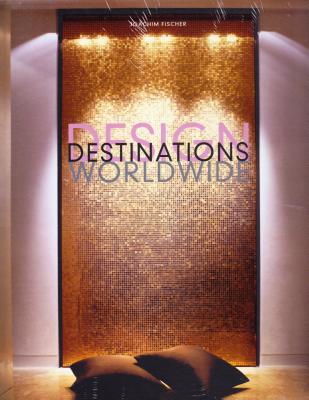 Design Destinations Worldwide  by  Joachim Fischer