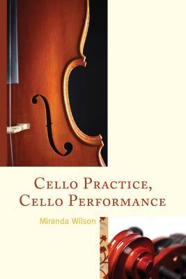 Cello Practice, Cello Performance  by  Miranda Wilson
