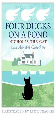 Four Ducks on a Pond: A Highland Memory  by  Annabel Carothers