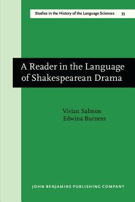 A Reader in the Language of Shakespearean Drama: Essays Vivian Salmon