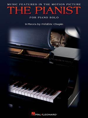 Music Featured in the Motion Picture the Pianist: For Piano Solo Frédéric Chopin