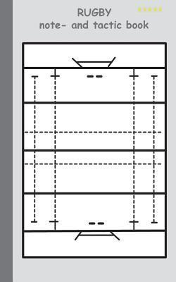 Rugby: 2 in 1 note- and tactic book with dry erase panel in compact format (plain postcard width) for trainers, coaches and players: The sports training notebook comprises preprints of playing fields and space for notes to sketch coaching instructions/...  by  Theo Von Taane