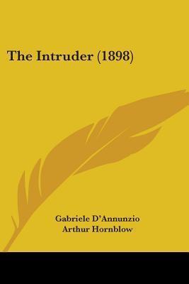 The Intruder (1898)  by  Gabriele DAnnunzio