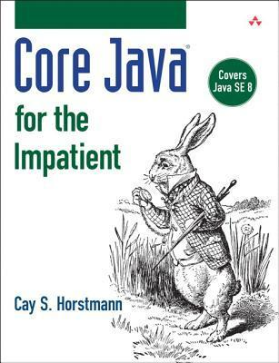 Core Java for the Impatient Cay S. Horstmann