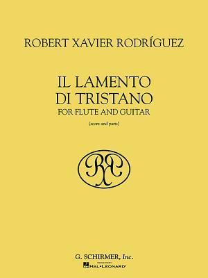 Il Lamento Di Tristano: For Flute and Guitar (Score and Parts)  by  Robert Xavier Rodríguez