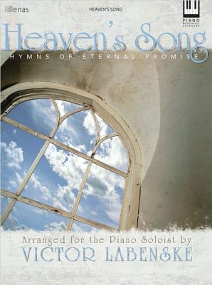 Heavens Song: Hymns of Eternal Promise Victor Labenske