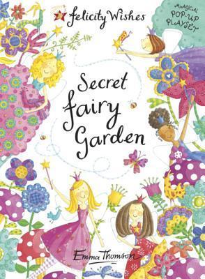 Secret Fairy Garden  by  Emma Thomson