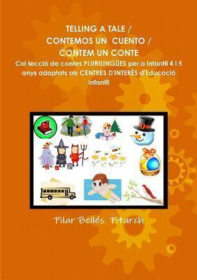 Telling a Tale / Contemos Un Cuento / Contem Un Conte  by  Pilar Belles