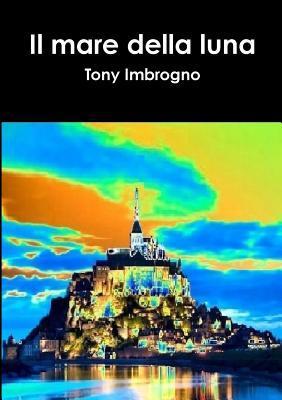 Il Mare Della Luna  by  Tony Imbrogno