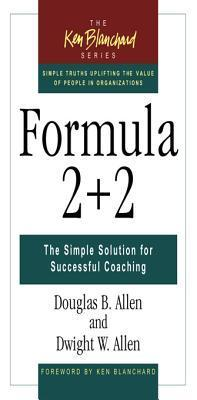 Formula 2+2: The Simple Solution for Successful Coaching Doug Allen