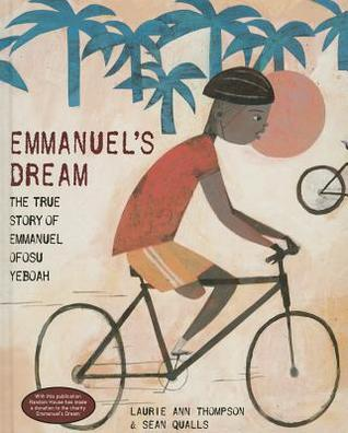 Emmanuels Dream: The True Story of Emmanuel Ofosu Yeboah Laurie Ann Thompson