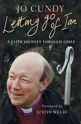 Letting Go of Ian: A Faith Journey Through Grief  by  Jo Cundy