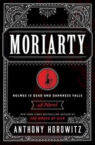 Moriarty: A Novel Anthony Horowitz