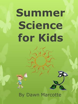 Summer Science  by  Dawn Marcotte