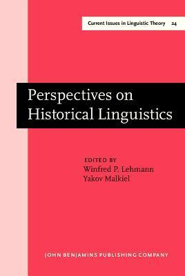 Perspectives On Historical Linguistics  by  Winfred P. Lehmann